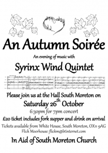 An Autumn Soirée  6:30pm for 7pm concert  In Aid of South Moreton Church  An evening of music with  Syrinx Wind Quintet